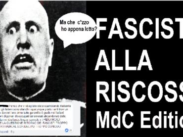 Fascisti alla riscossa MdC edition – Parte 1