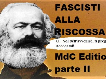 Fascisti alla riscossa MdC edition – Parte 2